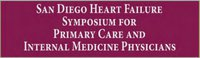San Diego Heart Failure Symposium for Primary Care and Internal Medicine Physicians